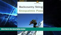 Ebook Best Deals  Backcountry Skiing Snoqualmie Pass (Falcon Guides Backcountry Skiing)  Most Wanted