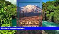 Ebook Best Deals  Adventure Guide to Mount Rainier: Hiking, Climbing and Skiing in Mt. Rainier