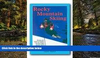 Ebook deals  Rocky Mountain Skiing, 2nd Ed.: Ski Areas and Resorts in Colorado, Utah, Idaho,