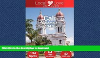 READ  Cali Top 129 Spots: 2015 Travel Guide to Cali, Colombia (Local Love Colombia City Guides)