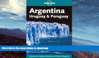 READ BOOK  Lonely Planet Argentina: Uruguay   Paraguay (Lonely Planet Argentina, Uruguay and