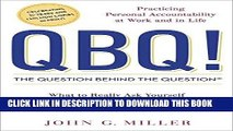 [PDF] QBQ! The Question Behind the Question: Practicing Personal Accountability at Work and in