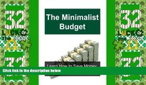 Deals in Books  The Minimalist Budget: Learn How to Save Money, Enjoy Life, and Travel More: