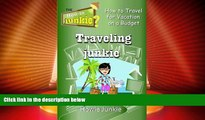 Deals in Books  Traveling Junkie: How to Travel for Vacation on a Budget (How-To Junkie)  Premium
