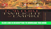 Read Now Torture and the Twilight of Empire: From Algiers to Baghdad (Human Rights and Crimes