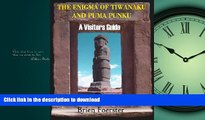 EBOOK ONLINE  The Enigma Of Tiwanaku And Puma Punku: A Visitor s Guide  BOOK ONLINE