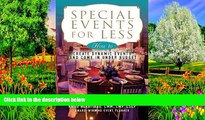 Best Deals Ebook  Special Events for Less: How to Create Dynamic Events and Come in Under Budget