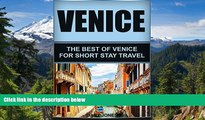 Must Have  Venice: The Best Of Venice For Short Stay Travel (Venice Travel Guide,Italy) (Short