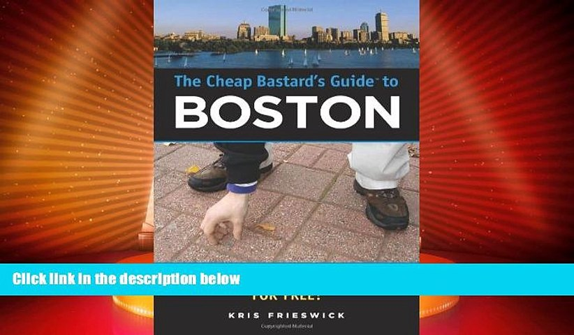 Big Sales  The Cheap Bastard s Guide to Boston: Secrets of Living the Good Life--For Free!  READ