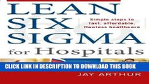 [PDF] Lean Six Sigma for Hospitals: Simple Steps to Fast, Affordable, and Flawless Healthcare