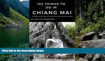 Big Deals  Chiang Mai Travel Guide:102 Things to Do in Chiang Mai: Find the best places to go,