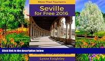 Big Deals  Seville for Free 2016 Travel Guide: 20 Best Free Things To Do in Seville, Sevilla,