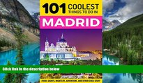 Ebook Best Deals  Madrid: Madrid Travel Guide: 101 Coolest Things to Do in Madrid, Spain (Spain
