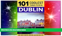 Ebook deals  Dublin: Dublin Travel Guide: 101 Coolest Things to Do in Dublin, Ireland (Travel to
