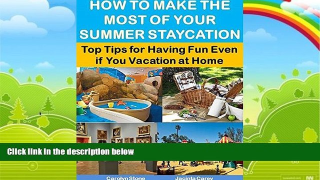 Best Buy Deals  How to Make the Most of Your Summer Staycation: Top Tips for Having Fun Even if