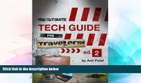 Must Have  The Ultimate Tech Guide For Travelers Version 2.0  Full Ebook