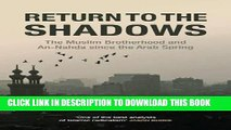 [EBOOK] DOWNLOAD Return to the Shadows: The Muslim Brotherhood and An-Nahda since the Arab Spring