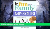 FAVORITE BOOK  Fun with the Family Missouri (Fun with the Family Series)  BOOK ONLINE