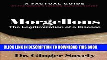 [EBOOK] DOWNLOAD Morgellons: The legitimization of a disease: A Factual Guide by the World s