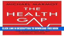 [PDF] Epub The Health Gap: The Challenge of an Unequal World Full Online