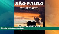 Buy NOW  Sao Paulo 25 Secrets - The Locals Travel Guide  For Your Trip to São Paulo (Brazil):