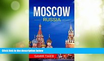 Buy NOW  Moscow: The best Moscow Travel Guide The Best Travel Tips About Where to Go and What to