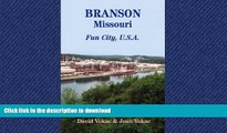 READ BOOK  Branson, Missouri: Travel Guide to Fun City, U.S.A. for a Vacation or a Lifetime