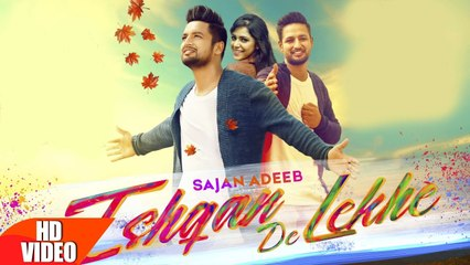 Ishqan De Lekhe Remix HD Video Song Sajjan Adeeb Feat Laddi Gill 2016 Latest Punjabi Songs