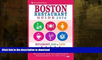 READ BOOK  Boston Restaurant Guide 2016: Best Rated Restaurants in Boston - 500 restaurants, bars