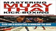 [PDF] Mastering Muay Thai Kick-Boxing: MMA-Proven Techniques Popular Collection