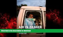 liberty book  Aid in Danger: The Perils and Promise of Humanitarianism (Pennsylvania Studies in