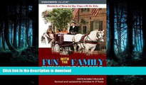 READ  Fun with the Family Pennsylvania, 6th: Hundreds of Ideas for Day Trips with the Kids (Fun