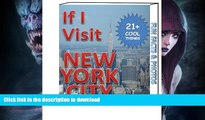 FAVORITE BOOK  If I Visit New York City NYC: 21 cool things to do and places to visit in NYC with