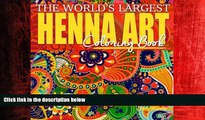 READ book  The World s Largest Henna Art Coloring Book: 300 Beautiful Designs for Finding Inner