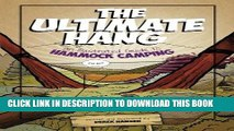 [PDF] The Ultimate Hang: An Illustrated Guide To Hammock Camping Popular Online