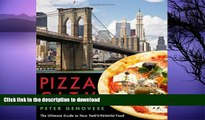 READ BOOK  Pizza City: The Ultimate Guide to New York s Favorite Food (Rivergate Regionals)  BOOK