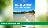 Buy NOW  Absent Voyagers: Tales from a World Cruise  Premium Ebooks Online Ebooks