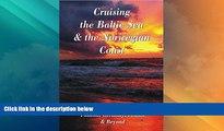 Deals in Books  Cruising the Baltic Sea   Norwegian Coast: Sweden, Denmark, Norway, Finland,