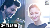 Dear Zindagi Third Teaser Out I Alia Bhatt I Shah Rukh Khan I Angad Bedi I Kunal Kapoor