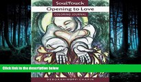 FREE PDF  OPENING TO LOVE: Soul Touch Coloring Journal (Center for Touch Drawing)  BOOK ONLINE