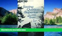 Ebook Best Deals  Saving Quetico Superior: A Land Set Apart  Full Ebook