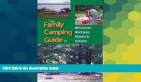 Ebook deals  The Family Camping Guide to Wisconsin, Michigan, Illinois   Indiana  Most Wanted