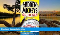 Best Deals Ebook  Hidden Mickeys Go To Sea: A Field Guide to the Disney Cruise Line s Best Kept