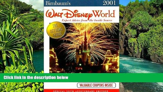 Ebook Best Deals  Birnbaum 2001 Walt Disney World: Expert Advice from the Inside Source (Birnbaums