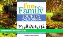 Ebook deals  Fun with the Family Southern California, 6th (Fun with the Family Series)  Most Wanted