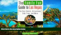 Best Deals Ebook  FAMILY FUN GUIDE TO LAS VEGAS: The Best Hotels, Attractions, Side Trips, and