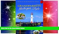 Video Ebook deals  Grandparents Michigan Style: Places to Go   Wisdom to Share (Grandparents with