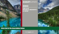 Must Have  Zagat Top U.S. Hotel, Resorts   Spas (Zagat Survey: Top U.S. Hotels, Resorts   Spas)