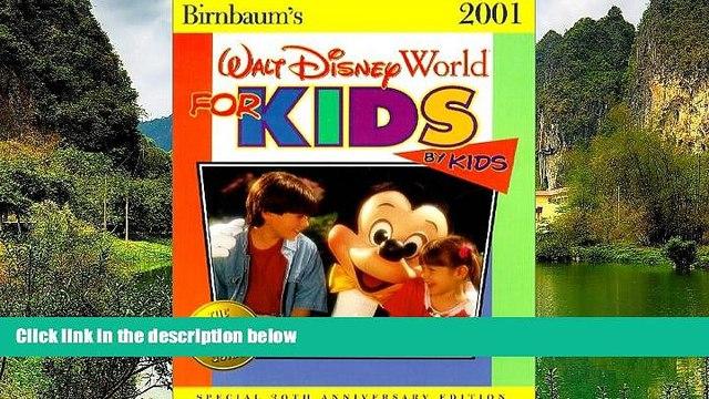 Big Deals  Birnbaum s 2001 Walt Disney World for Kids, by Kids (Birnbaum s Walt Disney World for