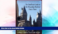 Ebook Best Deals  The Unofficial Guide to The Wizarding World of Harry Potter: A Planet Explorers